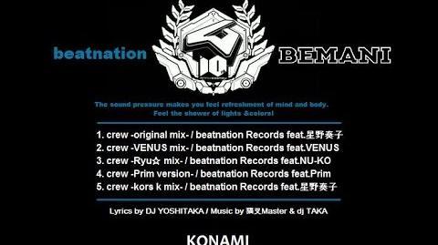 【crew】 beatnation 10周年記念ソング「crew」 全バージョン CD音源