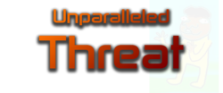 UnparalleledThreat