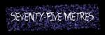 Seventy-Five Metres SSBR