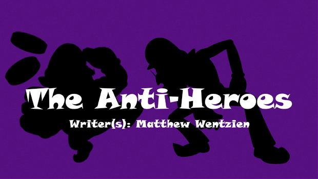 The Anti-Heroes