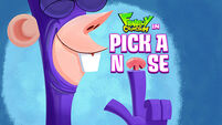 Pick a Nose title card