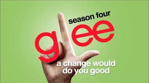 A Change Would Do You Good - Glee HD Full Studio