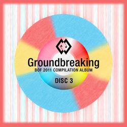 Groundbreaking2011-Disc3