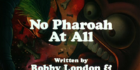 No Pharaoh At All (Part III)