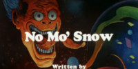 No Mo' Snow