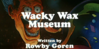 Wacky Wax Museum