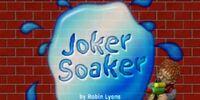 Joker Soaker