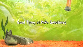 Good Times at Pupu Goodtimes title card