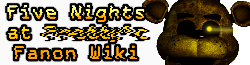 Five Nights at Freddy's Fanon Wiki