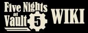 Five Nights At Vault 5 Wikia