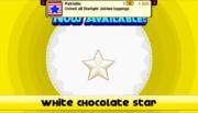 White Chocolate Star Unlocked.