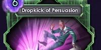 Dropkick of Persuasion
