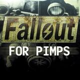 Fallout For Pimps