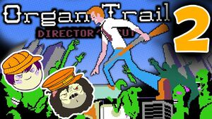Organ Trail Part 2 - Finale
