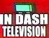 In Dash Television