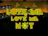 Love Me, Love Me Not Pilot