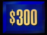Jeopardy! first bordered $300 dollar figure