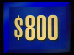 Jeopardy! first bordered $800 dollar figure