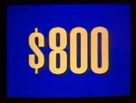 Jeopardy! 1996-2001 $800 dollar figure