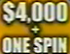 Small $4000 + One Spin