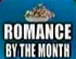 Romance By The Month