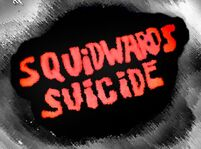 Squidward s Suicide Title Card I was scouring the internet and b269ad 1443518