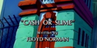 Cash or Slime