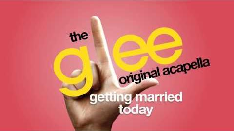 Glee - Getting Married Today - Acapella Version