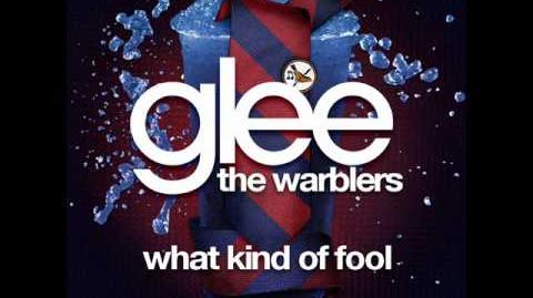 Glee - The Dalton Academy Warblers - What Kind Of Fool