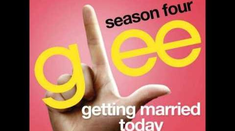Glee - Getting Married Today (DOWNLOAD MP3 LYRICS)