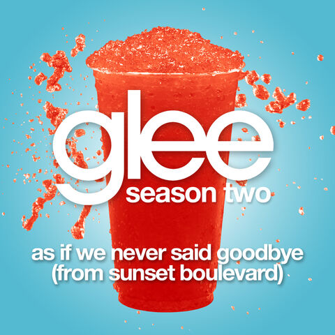 File:Glee-As-If-We-Never-Said-Goodbye-From-Sunset-Boulevard-Official-Single-Cover.jpg