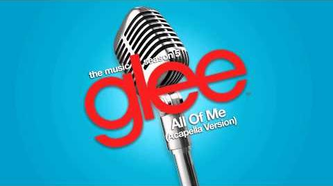 Glee - All Of Me - Acapella Version
