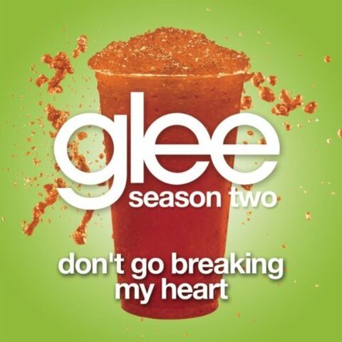 File:Glee - Dont Go Breaking My Heart - Single.jpg