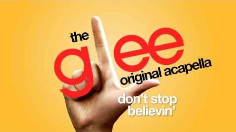 Glee - Don't Stop Believin' (Rachel's Audition Version) - Acapella Version