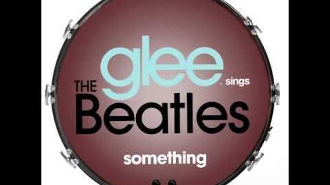 Glee - Something (DOWNLOAD MP3 LYRICS)