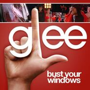 Glee- Bust Your Windows