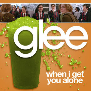 Glee - get you alone
