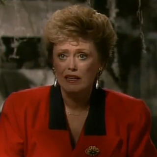 Blanche, upon mistaking Dorothy's voice as her father's.
