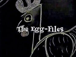 The Egg-Files
