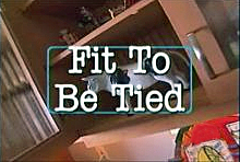 File:Fit To Be Tied.jpg