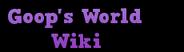 Goop's World Wiki