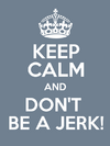 Meme - Don't Be a Jerk