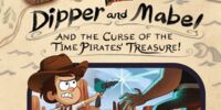 Dipper and Mabel and the Curse of the Time Pirates' Treasure!: Select Your Own Choose-Venture
