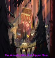 The Amazing World of Dipper Pines