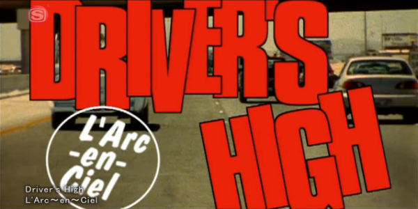 File:L'Arc~en~Ciel - Driver's High.png