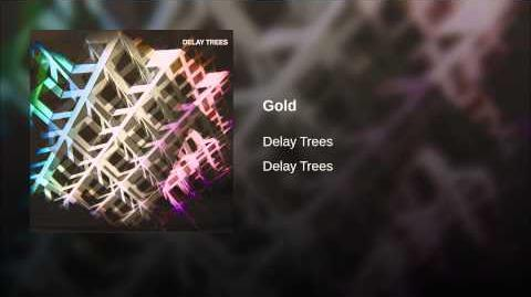 """Gold"" - Delay Trees"