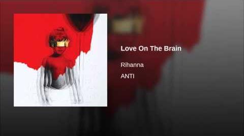 """""""Love On The Brain"""" - Rihanna"""
