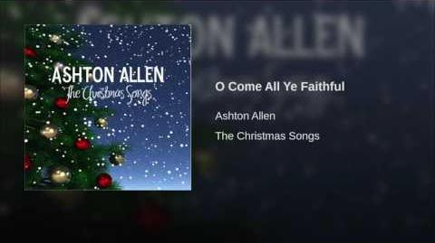 """O Come All Ye Faithful"" - Ashton Allen"