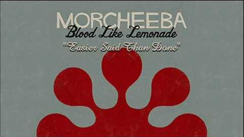 """Easier Said Than Done"" - Morcheeba"