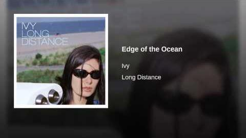 """Edge of the Ocean"" - Ivy"